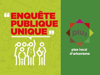 Enquête publique unique PLU2